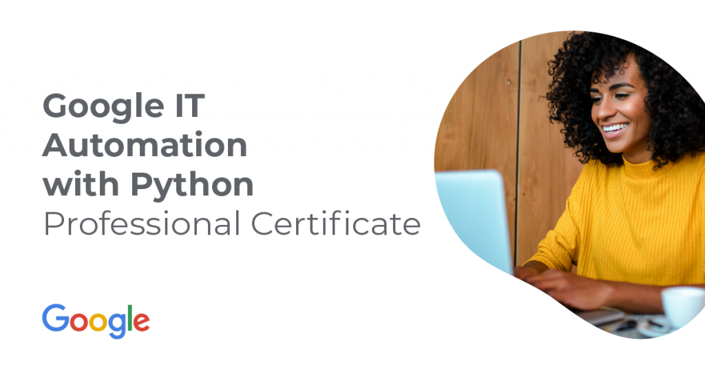 Google IT Automation with Python Professional Certificate